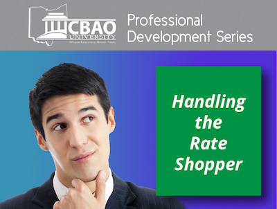 Each interaction with a customer is an opportunity to assist that person with a financial need. Handling the Rate Shopper will focus on how to take this inquiry to a current or future fulfillment of a customer's needs.