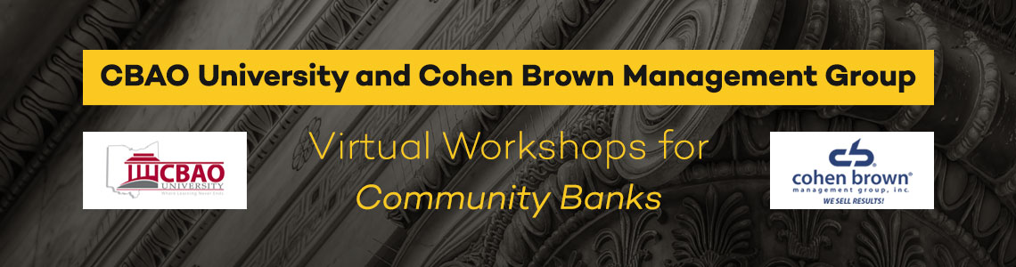 CBAO University and Cohen Brown Management Group - Virtual Workshops for Community Banks